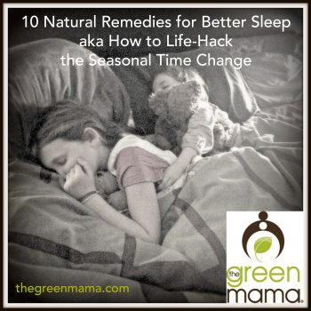10 Natural Remedies for Better Sleep aka How to Life-Hack Your Way Through the Time Change